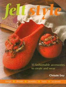 Felt Style 35 fashionable accessories to create and wear