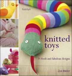 Knitted Toys _ 25 fresh and fabolous designs