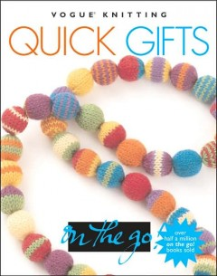 Vogue Knitting on the Go - Quick Gifts